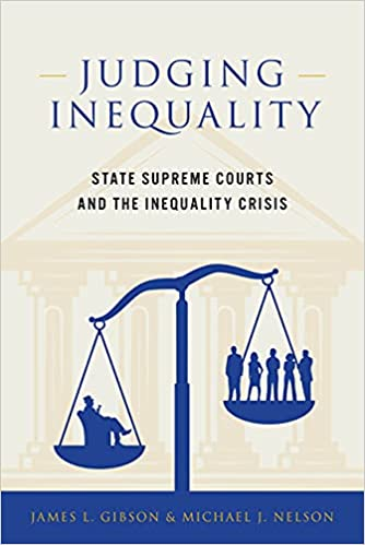 Judging Inequality: State Supreme Courts and the Inequality Crisis: State Supreme Courts and the Inequality Crisis