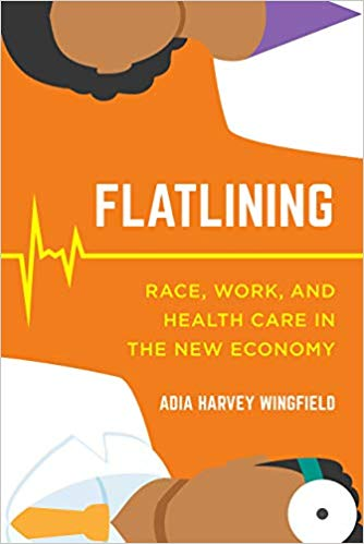 Flatlining: Race, Work and Health Care in the New Economy