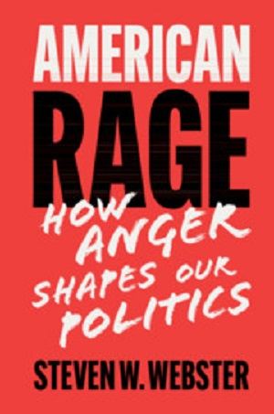 American Rage How Anger Shapes Our Politics